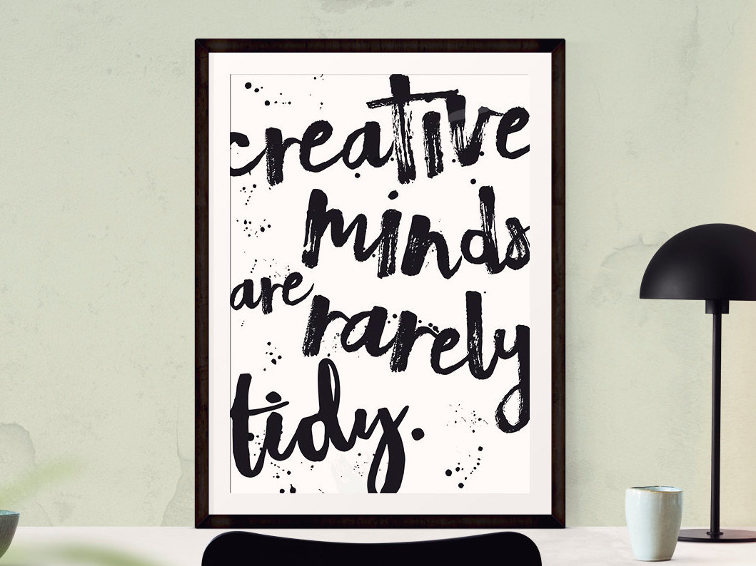 Creative Minds Are Rarely Tidy Quote Art Print Brush