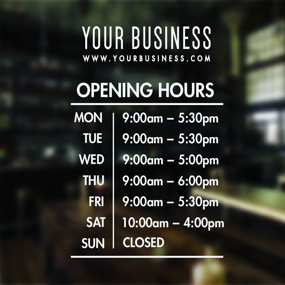 Hours Of Business Open Closed Shop Window Opening Hours
