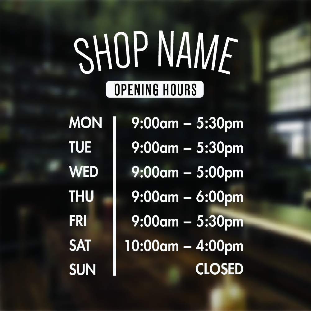 Open Business Hours Sign Personalised Open Business Hours Sign For - Window stickers for business hours
