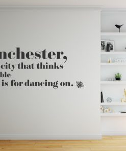 Manchester a city that thinks a table is for dancing on 5 Wall Sticker