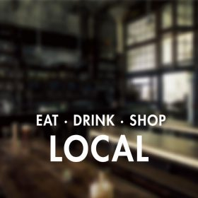 EAT DRINK SHOP LOCAL SIGN-01-window sticker decal