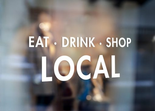 EAT DRINK SHOP LOCAL SIGN-window decal sticker