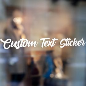 Custom Text Sticker on Window Decal
